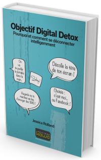 Objectif-digital-detox-pourquoi-et-comment-se-deconnecter-intelligemment