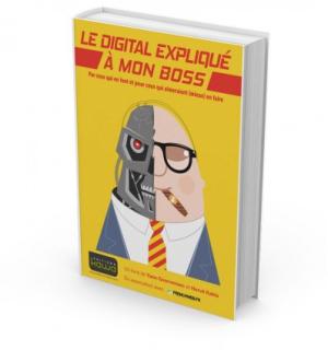 Digital-explique-a-mon-boss-par-ceux-qui-en-font-et-pour-ceux-qui-aimeraient-mieux-en-faire