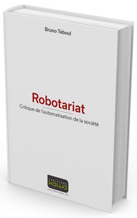Robotariat-critique-de-lautomatisation-de-la-societe
